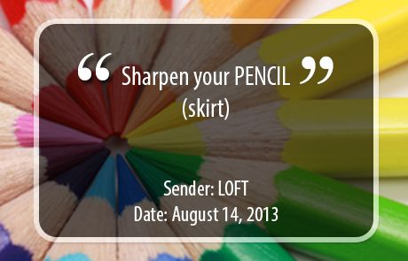 LOFT Standout Subject Line - harpen your PENCIL (skirt)
